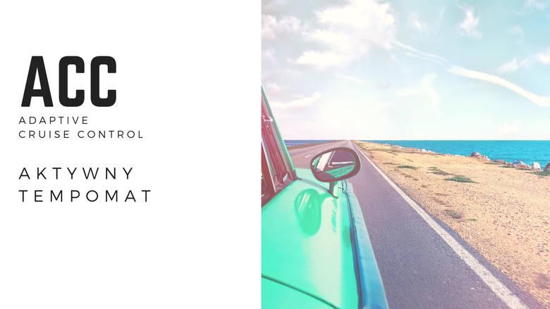 Aktywny tempomatJak działa?Tempomat automatycznie regulujący prędkość, w zależności od sytuacji na drodze. Pozwala utrzymywać bezpieczny odstęp od aut