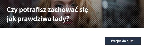Czy potrafisz zachowac się jak prawdziwa lady? QUIZ Projekt Lady