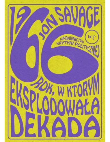 """""""1966. Rok, w którym eksplodowała dekada"""". Powrót do kolorowych i burzliwych lat sześćdziesiątych"""