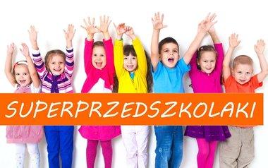 Superprzedszkolaki 2016 - zgłoś grupę przedszkolną do konkursu!