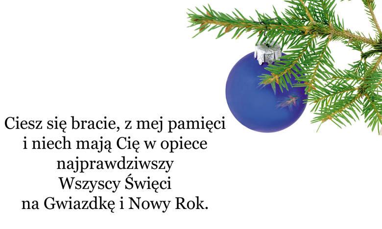 Ciesz się bracie, z mej pamięci i niech mają Cię w opiece najprawdziwszy Wszyscy Święci na Gwiazdkę i Nowy Rok.
