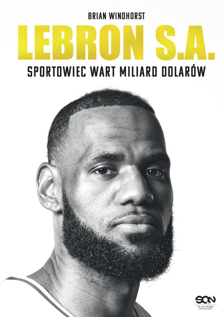 Sportowa półka. LeBron James - maszyna do zarabiania pieniędzy [SPORTOWA PÓŁKA]