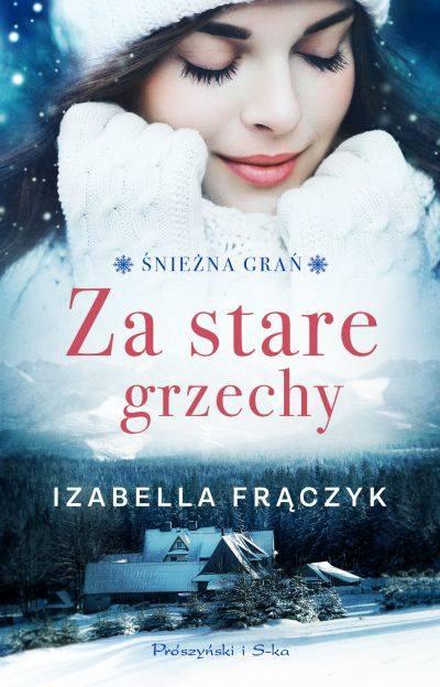 """[KONKURS] Wygraj książkę Izabelli Frączyk """"Za stare grzechy"""""""