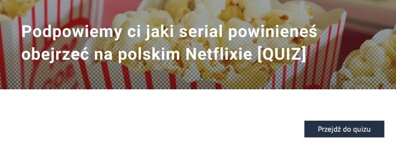 Podpowiemy ci jaki serial powinieneś obejrzeć na polskim Netflixie [QUIZ]]