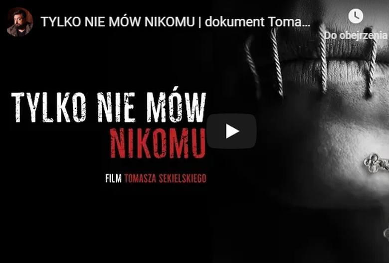 TYLKO NIE MÓW NIKOMU - FILM TOMASZA SIEKIELSKIEGO - PREMIERA DOKUMENTU SEKIELSKICH O PEDOFILII W KOŚCIELE NA YOUTUBE