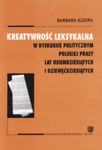 Prof. Barbara Kudra z Katedry Współczesnego Języka Polskiego Uniwersytetu Łódzkiego jest autorką kilkudziesięciu publikacji naukowych.Czy współczesna
