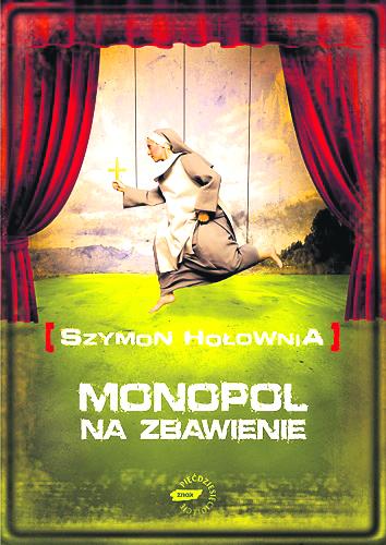 """""""Monopol na zbawienie"""""""