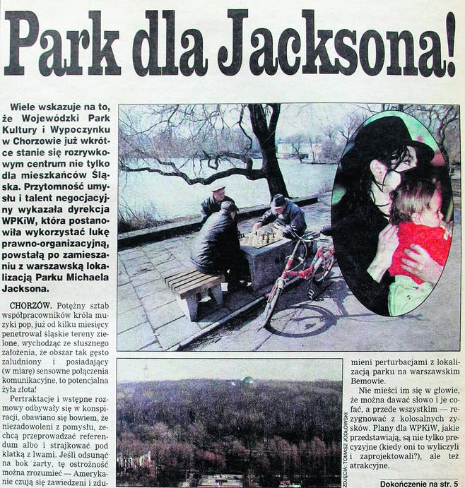 1 kwietnia 1998 r.Park dla Jacksona! - grzmiał tytuł głównego tekstu na pierwszej stronie DZ z 1 kwietnia 1998 r. Jak donosiliśmy, potężny sztab współpracowników