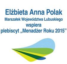 Elżbieta Anna Polak Marszałek Województwa Lubuskiego wspiera plebiscyt Menadżer Roku 2015