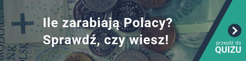 Ile zarabiają Polacy? Sprawdź, czy wiesz! 2019 QUIZ
