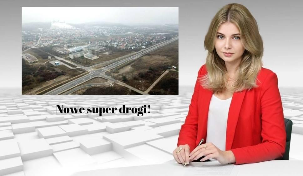 Film do artykułu: Nowe super drogi w regionie! WIADOMOŚCI