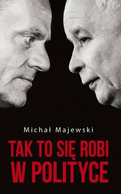 """0900a1eab5bf37 Michał Majewski, """"Tak to się robi w polityce"""", Wydawnictwo: Czerwone i"""