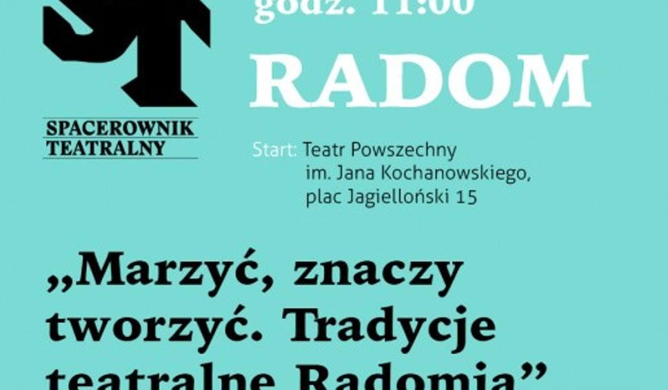 Film do artykułu: Teatr Powszechny w Radomiu zaprasza w sobotę na Teatralny Spacer