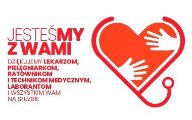JesteśMY z WAMI! Dziękujemy pracownikom i pracownicom systemu ochrony zdrowia za walkę z koronawirusem