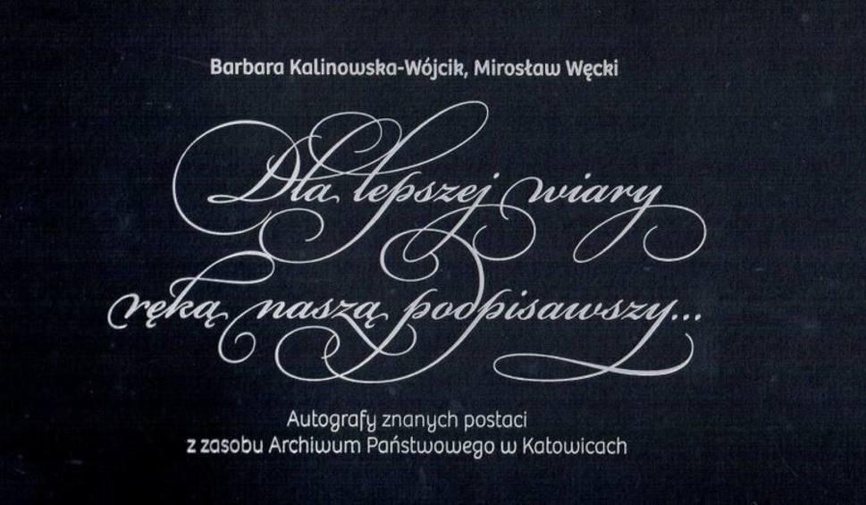 Znalezione obrazy dla zapytania BARBARA KALINOWSKA-WÓJCIK, MIROSŁAW WĘCKI, Dla lepszej wiary ręką naszą podpisawszy...