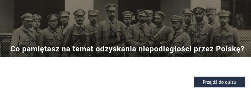 Co pamiętasz na temat odzyskania niepodległości przez Polskę? TEST nie tylko na 11 listopada!