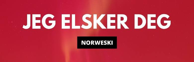"""""""Kocham Cię"""" po norwesku to Jeg elsker degOby odsłuchać, kliknij w pogrubiony tekst z symbolem odtwarzania."""