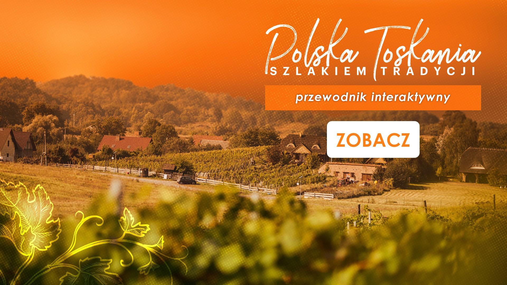 Przewodnik interaktywny po polskiej Toskanii