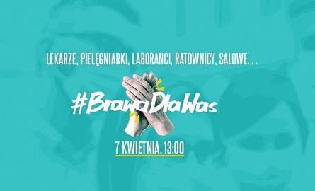 Brawa dla Was. Cała Polska dziękuje pracownikom służby zdrowia za ich walkę o nasze życie. Pamiętajcie, 7 kwietnia o godzinie 13.00