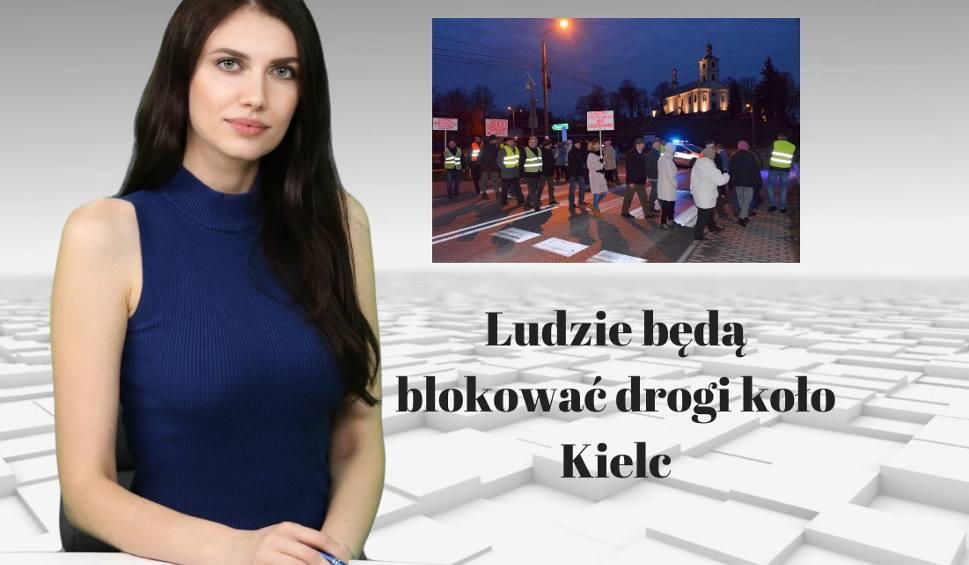 Film do artykułu: WIADOMOŚCI ECHA DNIA. Ludzie będą blokować drogi koło Kielc