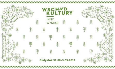 Festiwal Wschód Kultury/Inny Wymiar potrwa od 31 sierpnia do 3 września 2017 roku