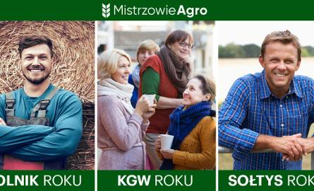 MISTRZOWIE AGRO Zgłoś swoich kandydatów do nagród dla rolników, sołtysów i kół gospodyń wiejskich