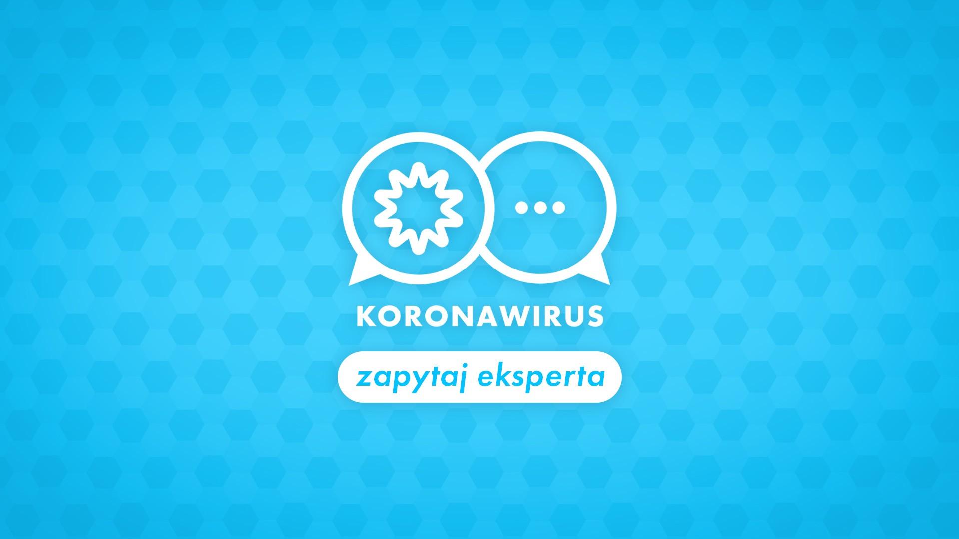 Koronawirus. Zapytaj eksperta