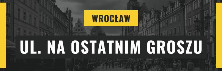 Bardzo nietypową nazwą ulicy, nie tylko we Wrocławiu, ale w skali całego kraju, jest Na Ostatnim Groszu. Jak wyjaśnia prof. Bernard Jancewicz, szef Komisji