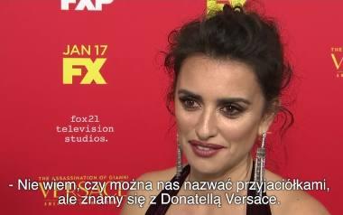 Penelope Cruz o roli Donatelli Versace: To jest mój osobisty hołd dla niej