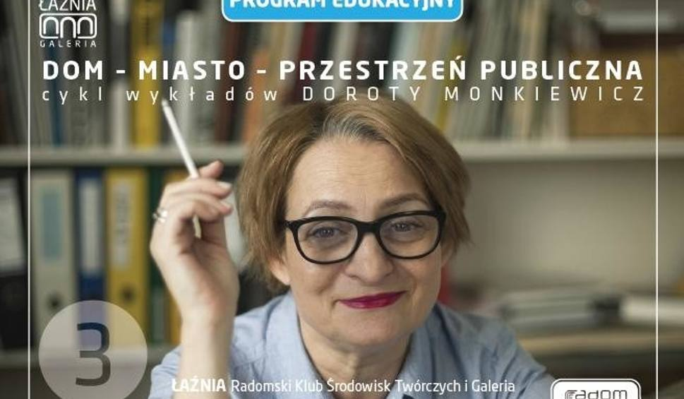 """Film do artykułu: Łaźnia w Radomiu zaprasza na spotkanie w cyklu """"Dom – Miasto – Przestrzeń Publiczna"""""""