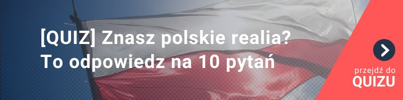 [QUIZ] Wiesz, jak się żyje w Polsce? To pewnie bez problemu odpowiesz na 10 pytań
