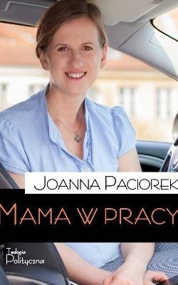 "Joanna Paciorek  ""Mama w pracy""."