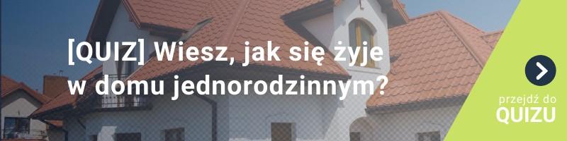 [QUIZ] Wiesz, jak żyje się w domu jednorodzinnym?