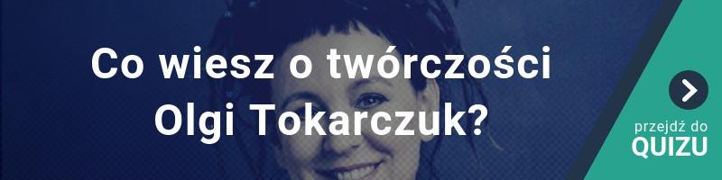 Co wiesz o twórczości Olgi Tokarczuk? NOBEL 2019