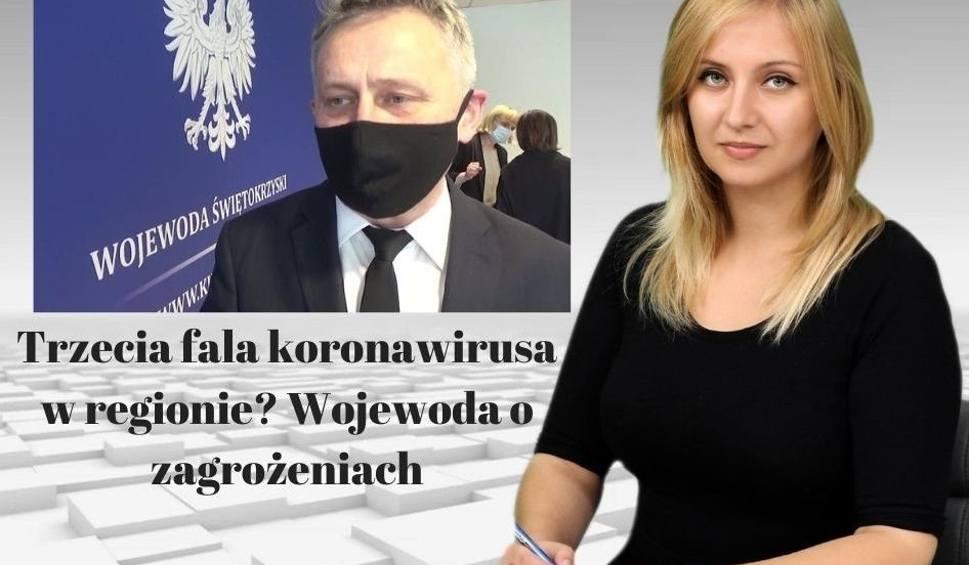 Film do artykułu: Trzecia fala koronawirusa w regionie? Wojewoda o zagrożeniach [WIADOMOŚCI]