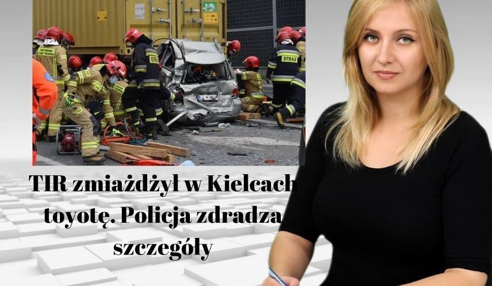 Film do artykułu: WIADOMOŚCI ECHA DNIA. TIR zmiażdżył w Kielcach toyotę. Policja zdradza szczegóły
