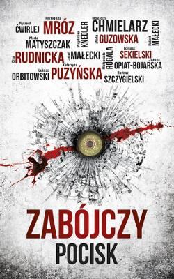 """""""Zabójczy pocisk"""" to zbiór opowiadań, w którym czytelnicy odnajdą m.in. mistrzów kryminału: Katarzynę Puzyńską, Wojciecha Chmielarza, Remigiusza Mroza"""