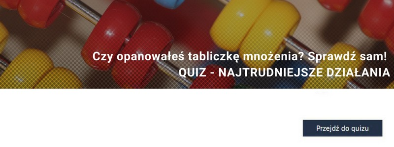 Did you master the multiplication table? Check it yourself! [QUIZ - NAJTRUDNIEJSZE DZIAŁANIA]