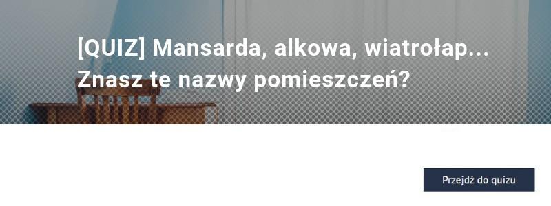 [QUIZ] Mansarda, alkowa, wiatrołap... Znasz te nazwy pomieszczeń?