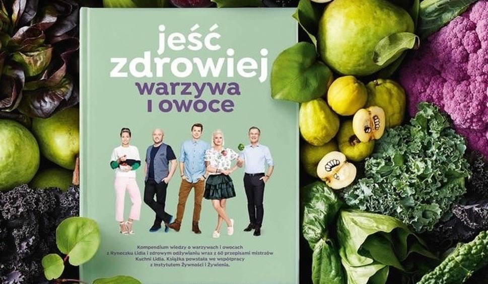 Ksiazka Lidla Jesc Zdrowiej Warzywa I Owoce To Osma Publikacja
