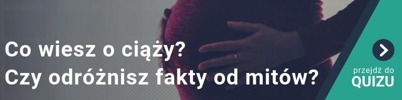 Co wiesz o ciąży? Czy odróżnisz fakty od mitów? QUIZ