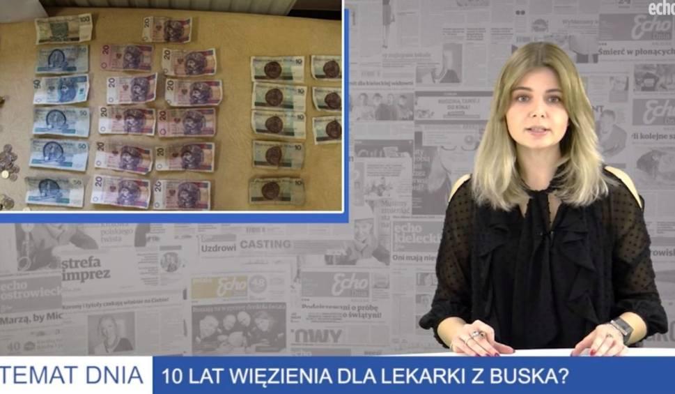 Film do artykułu: Wiadomości Echa Dnia. 379 zarzutów dla lekarki z Buska. Jest podejrzana o przyjmowanie łapówek