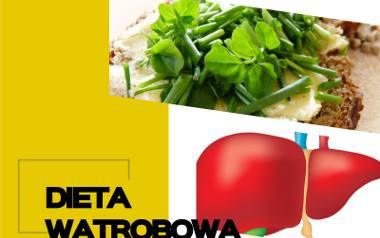 Dieta wątrobowa czyli specyficznie przygotowany jadłospis ułatwiający pracę wątroby. Zobaczcie co jeść w diecie wątrobowej.