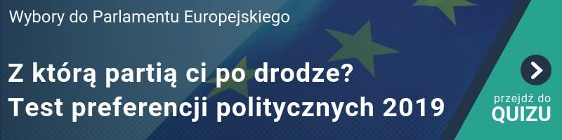 Z którą partią ci po drodze? Test preferencji politycznych. Wybory do Parlamentu Europejskiego 2019