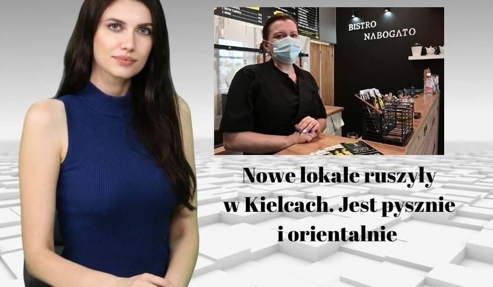 Film do artykułu: Nowe lokale ruszyły w Kielcach. Jest pysznie i orientalnie [WIADOMOŚCI]