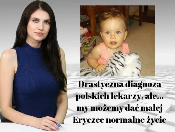 WIADOMOŚCI ECHA DNIA. Drastyczna diagnoza polskich lekarzy ale... my możemy dać małej Eryczce normalne życie