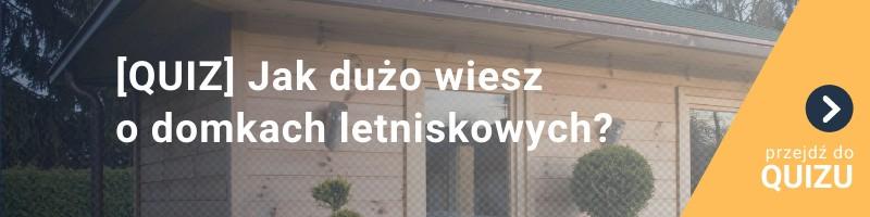 [QUIZ] Jak dużo wiesz o domkach letniskowych?
