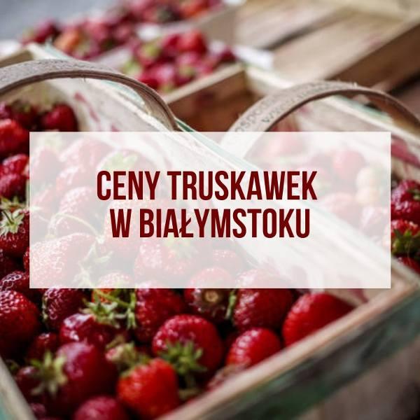 Ile kosztują obecnie truskawki w Białymstoku i okolicy? Zapytaliśmy o to Internautów. Ceny oscylują od 6 do 20 zł/kg. Różnice są kolosalne.