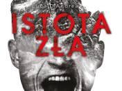 """""""Istota zła"""", Luca D'Andrea, Wydawnictwo W.A.B., Warszawa 2016, stron 477, cena 39,99 zł"""