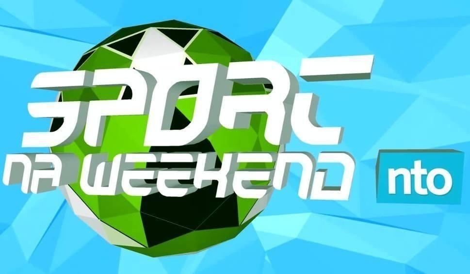"Film do artykułu: Magazyn ""Sport na weekend"" [18-20 sierpnia]"